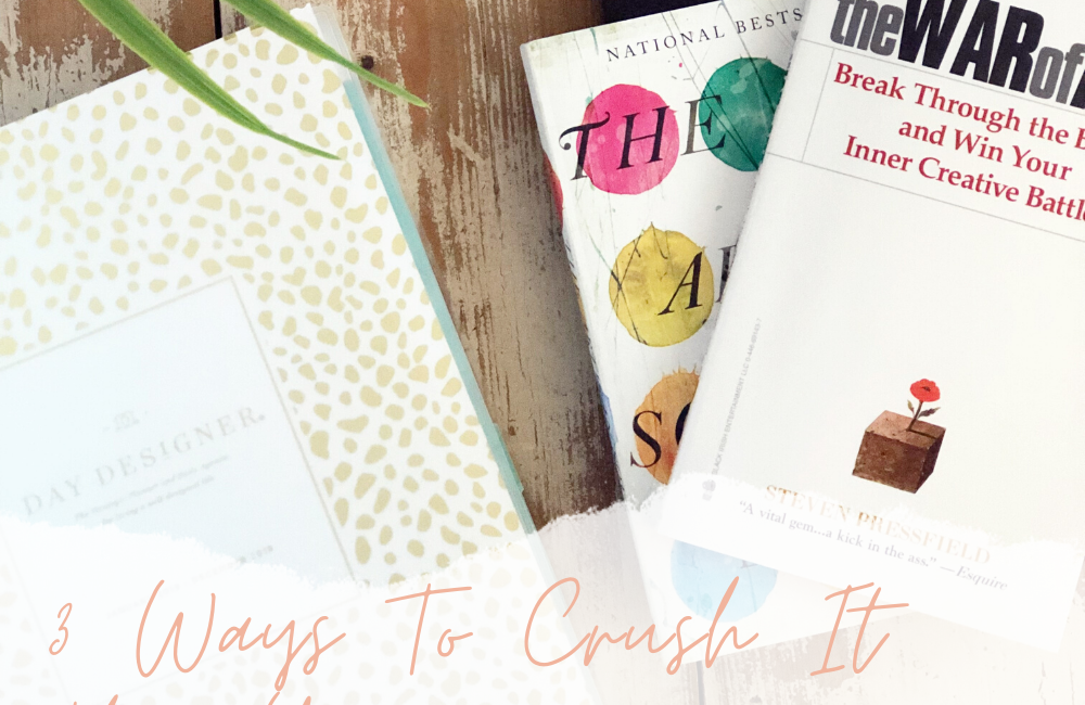 Three Tools to Help You Crush It This Year: Accomplish Your Goals and Creative Dreams by Melissa Lewis