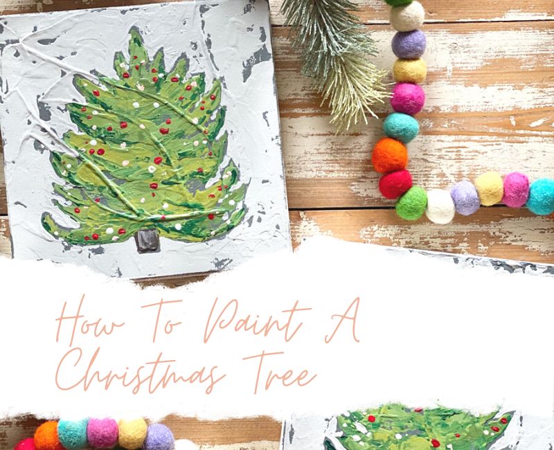 How To Paint A Christmas Tree Tutorial with artist Melissa Lewis